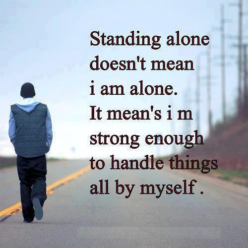 Standing Alone Quote 5 Picture Quote #1
