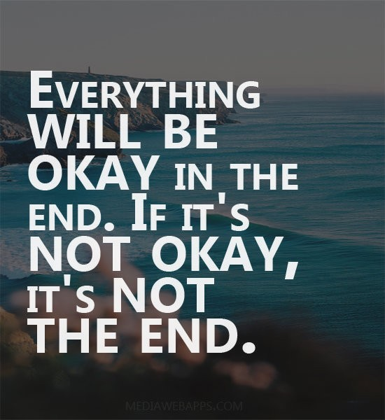 Everything Will Be Okay Quote 3 Picture Quote #1