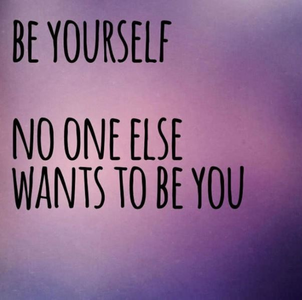 Be yourself. No one else wants to be you Picture Quote #1