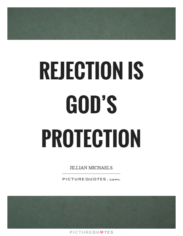 Rejection is God's protection Picture Quote #1