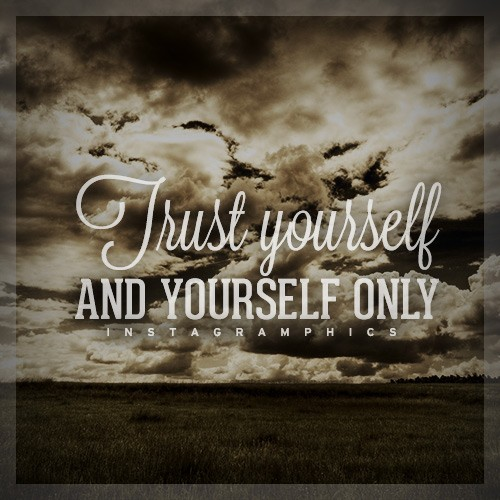 Only Trust Yourself Quote 1 Picture Quote #1