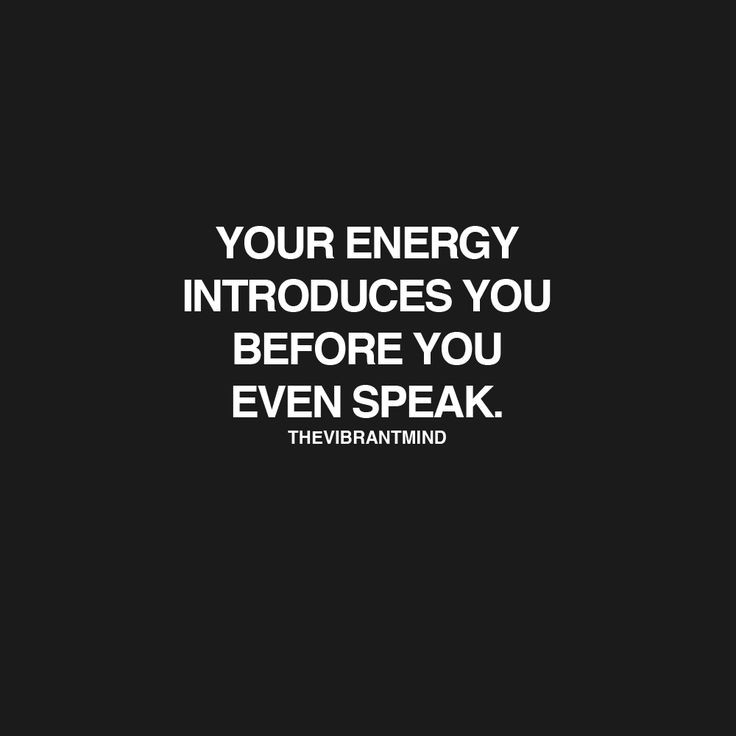 Your energy introduces you before you even speak Picture Quote #1