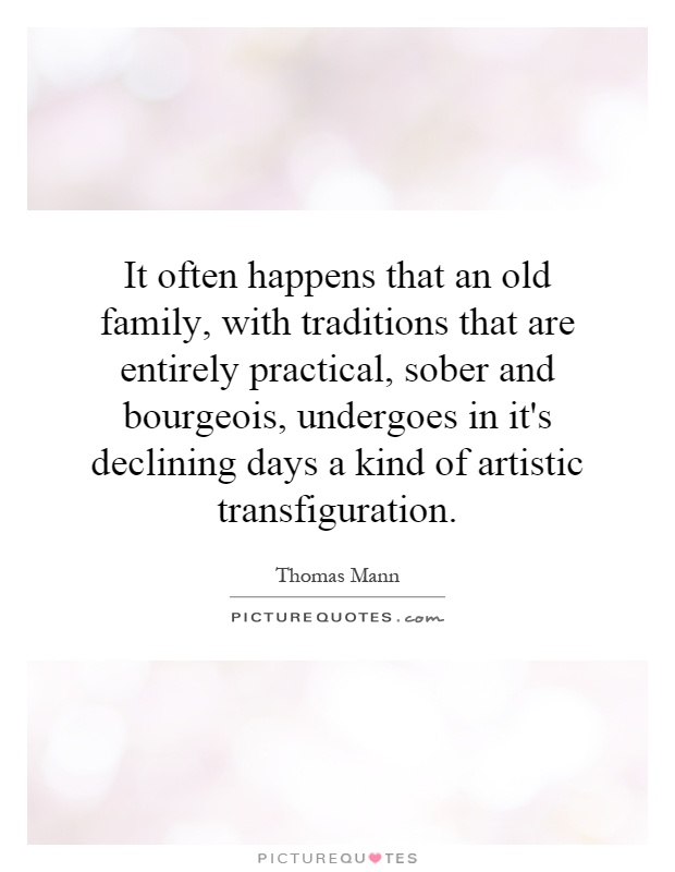 it often happens that an old family traditions that are
