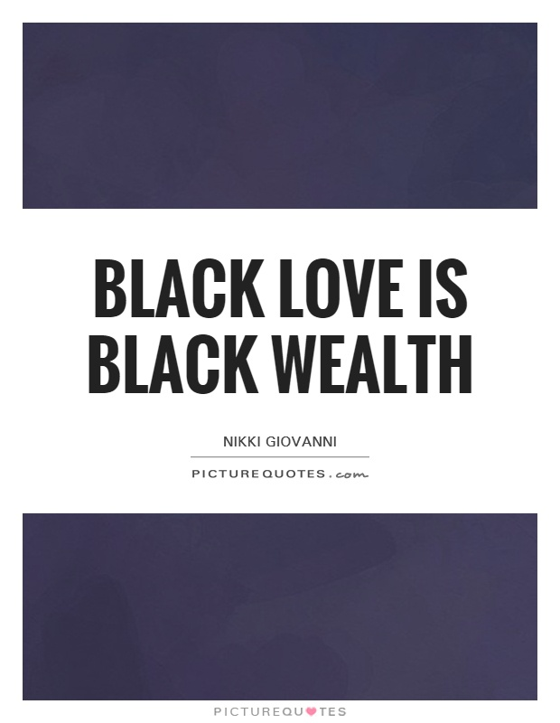 Black Love Quotes Classy Black Love Is Black Wealth  Picture Quotes