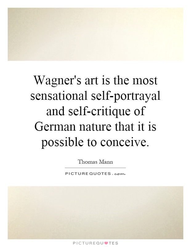 wagner s art is the most sensational self portrayal and