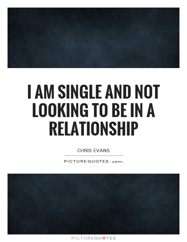 not looking for a relationship