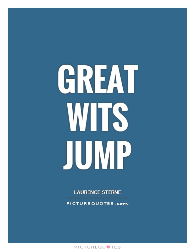 Great wits jump Picture Quote #1