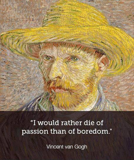 I would rather die of passion than of boredom Picture Quote #2