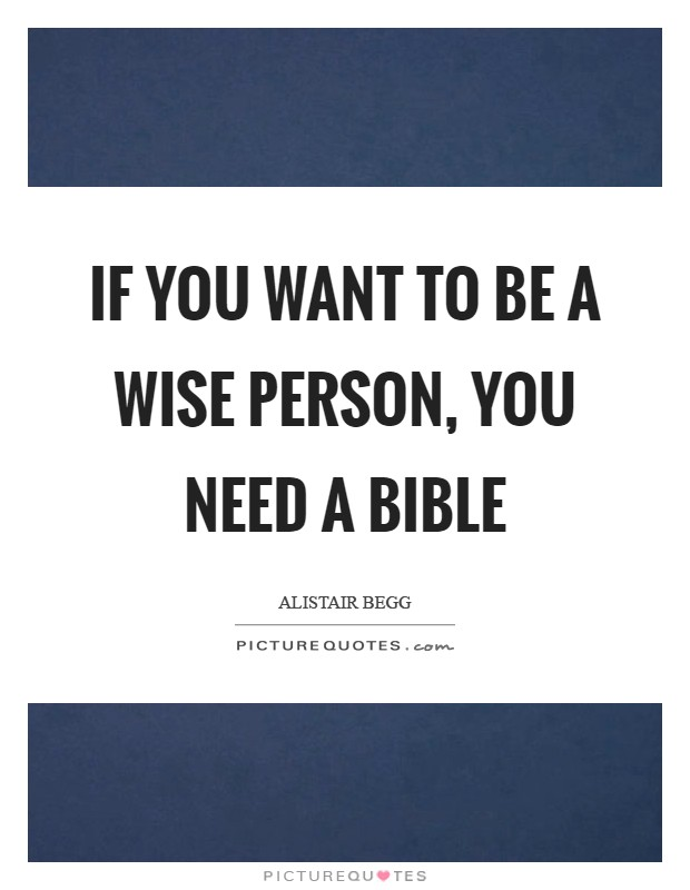 If you want to be a wise person, you need a Bible Picture Quote #1