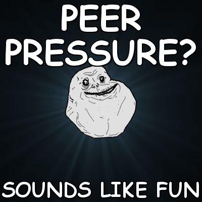 Funny Peer Pressure Quote 3 Picture Quote #1