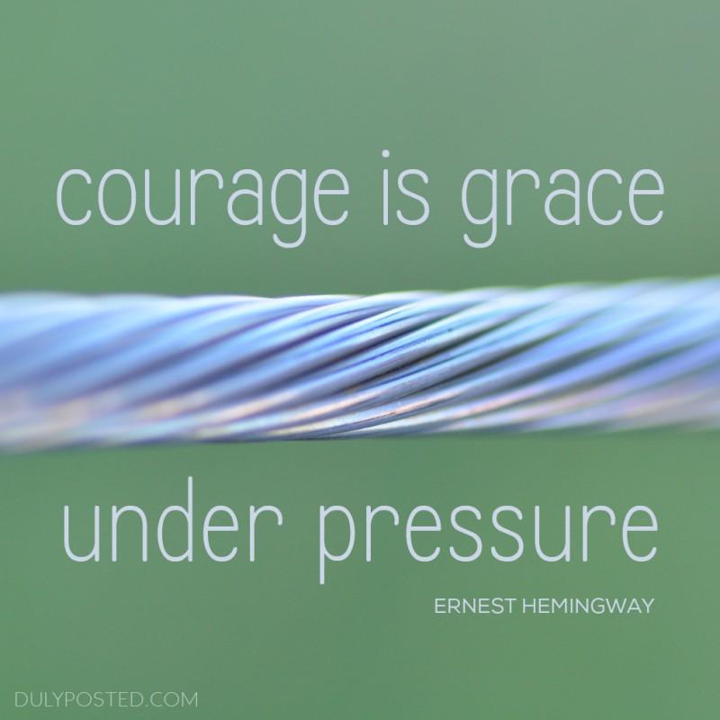 Grace Under Pressure Quote 1 Picture Quote #1