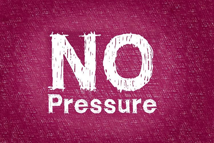 No Pressure Quote 1 Picture Quote #1
