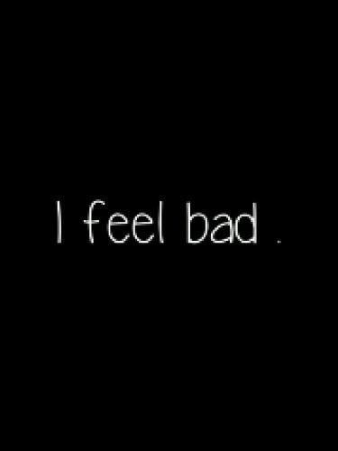 Feeling Bad Quote 4 Picture Quote #1