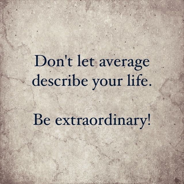 Be Extraordinary Quote 6 Picture Quote #1