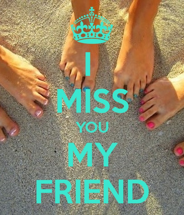 Miss You Friend Quote 4 Picture Quote #1