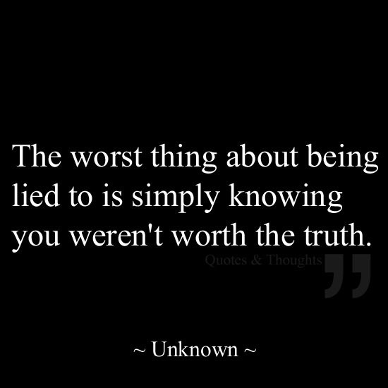 Being Lied To Quote 8 Picture Quote #1