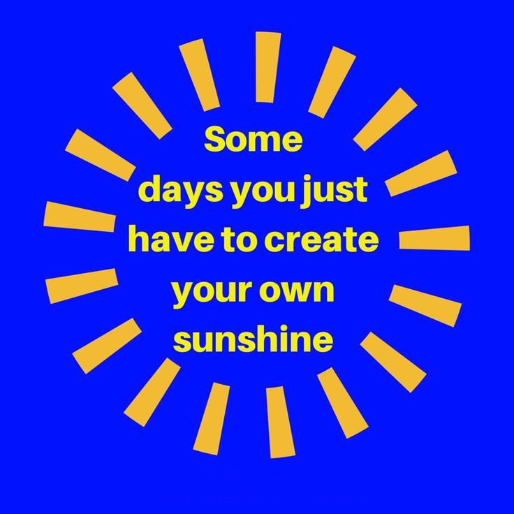 Make Your Own Sunshine Quote 1 Picture Quote #1