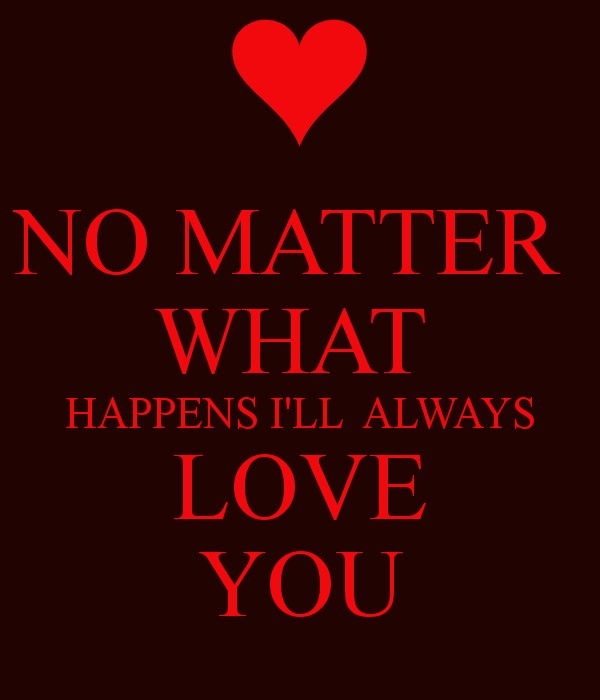 Love No Matter What Quote 2 Picture Quote #1