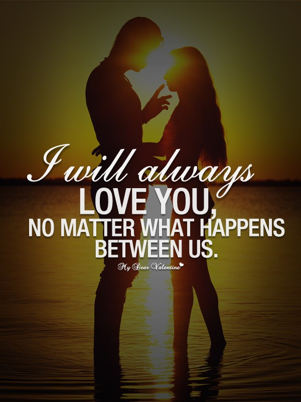 No Matter What Quote I Love Him 1 Picture Quote #1