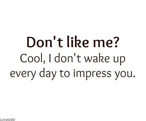 Dont Like Me Quote 4 Picture Quote #1