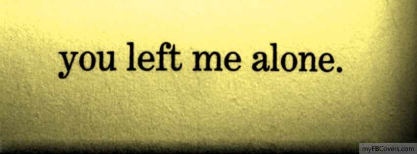 Left Alone Quote 1 Picture Quote #1