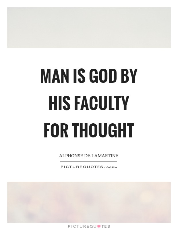 Man is God by his faculty for thought Picture Quote #1