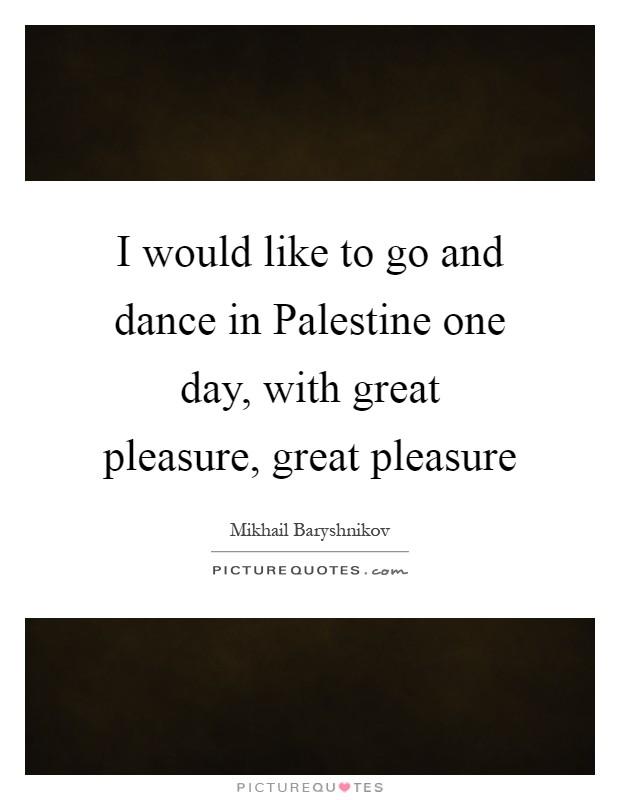 Great Pleasure Quotes