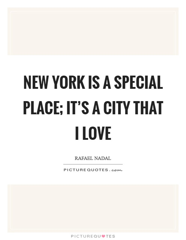 New York is a special place; it's a city that I love Picture Quote #1