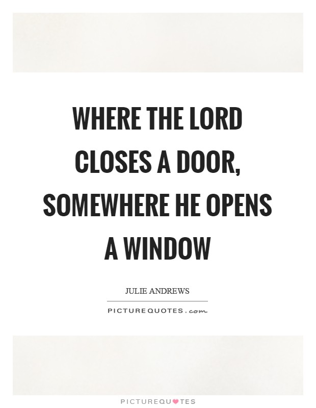 Where the Lord closes a door, somewhere He opens a window Picture Quote #1