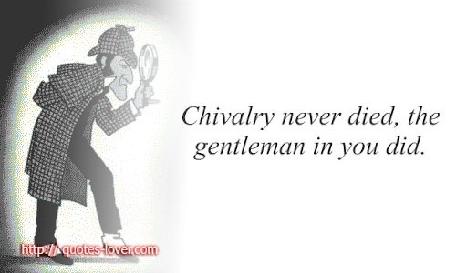 Chivalry Quote 13 Picture Quote #1