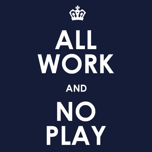 All Work And No Play Quote 1 Picture Quote #1