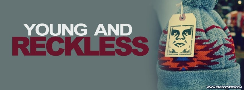 Quote About Being Young And Reckless 1 Picture Quote #1