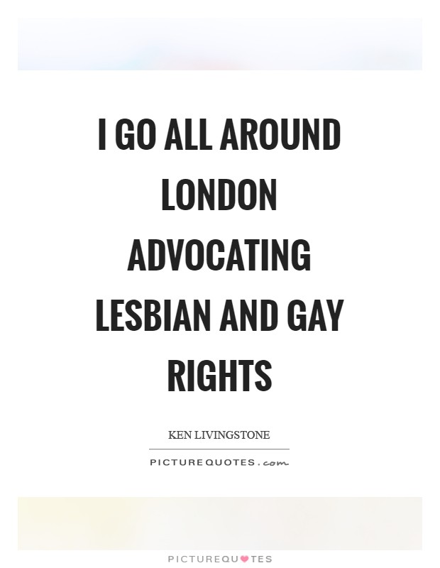 I go all around London advocating lesbian and gay rights Picture Quote #1