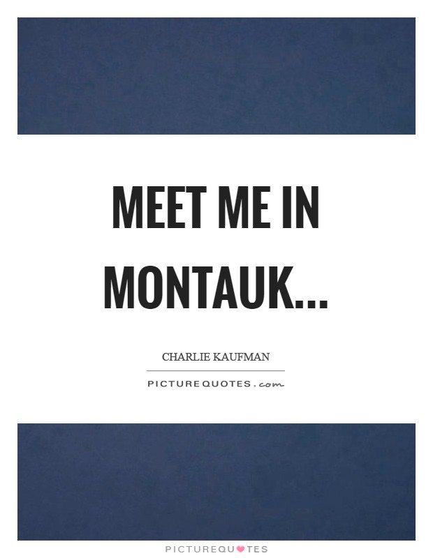 Meet me in Montauk Picture Quote #1