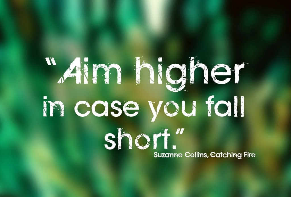 Aim Higher Quote 3 Picture Quote #1