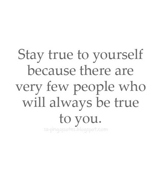 Stay True To Yourself Quote 3 Picture Quote #1