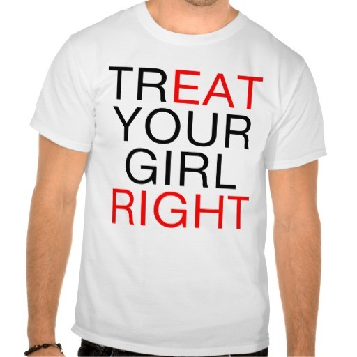 Treat Your Girl Right Quote | Quote Number 692168 | Picture ...