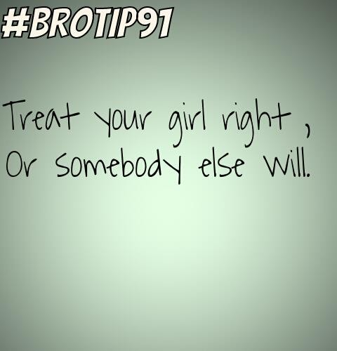 Treat Your Girl Right Quote | Quote Number 692169 | Picture ...