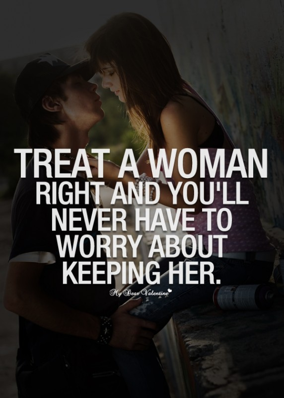 Treat Your Girl Right Quote | Quote Number 692171 | Picture ...