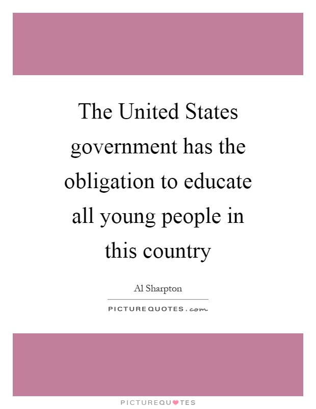 The United States government has the obligation to educate all young people in this country Picture Quote #1