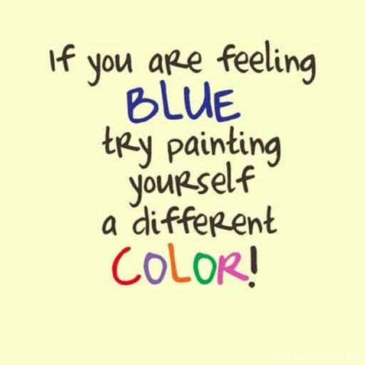 Quote About Feeling Blue 1 Picture Quote #1