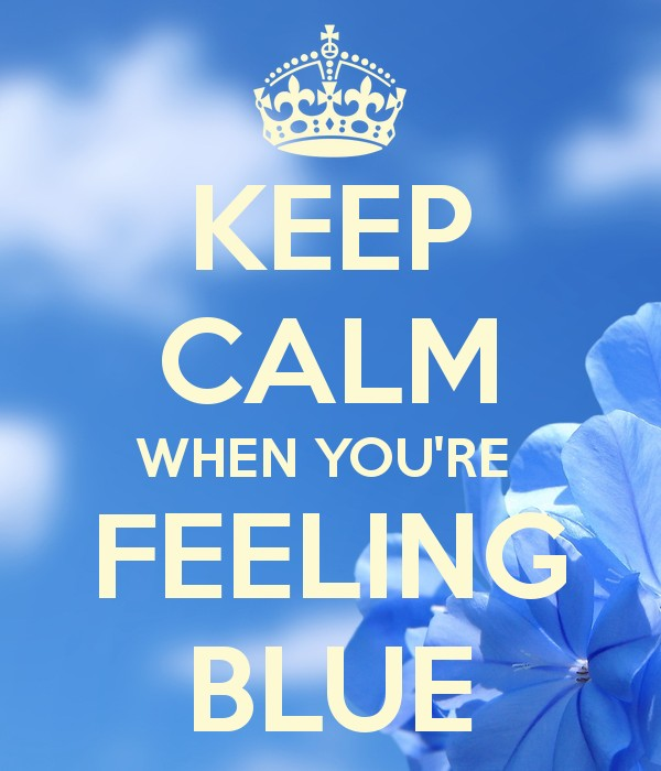 Feeling Blue Quote 5 Picture Quote #1