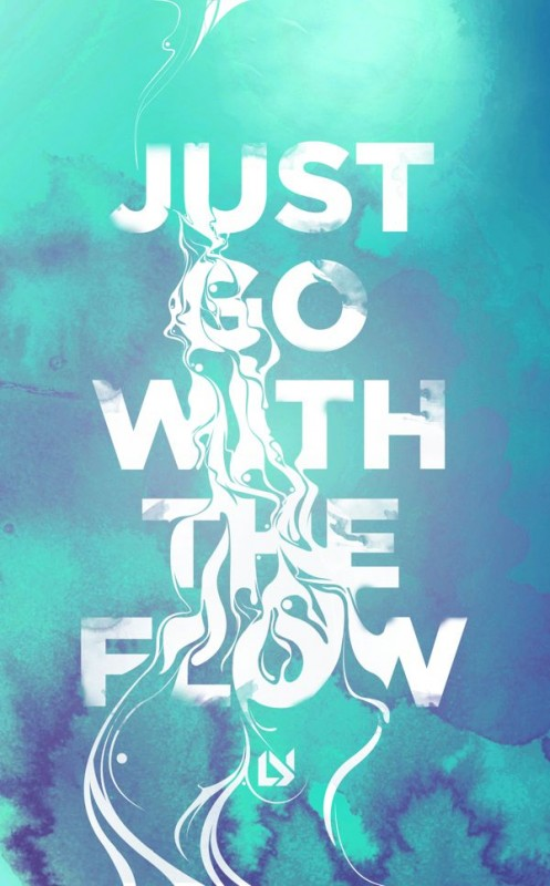 Just Go With The Flow Quote 2 Picture Quote #1