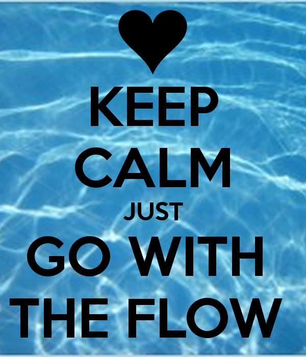 Just Go With The Flow Quote 3 Picture Quote #1