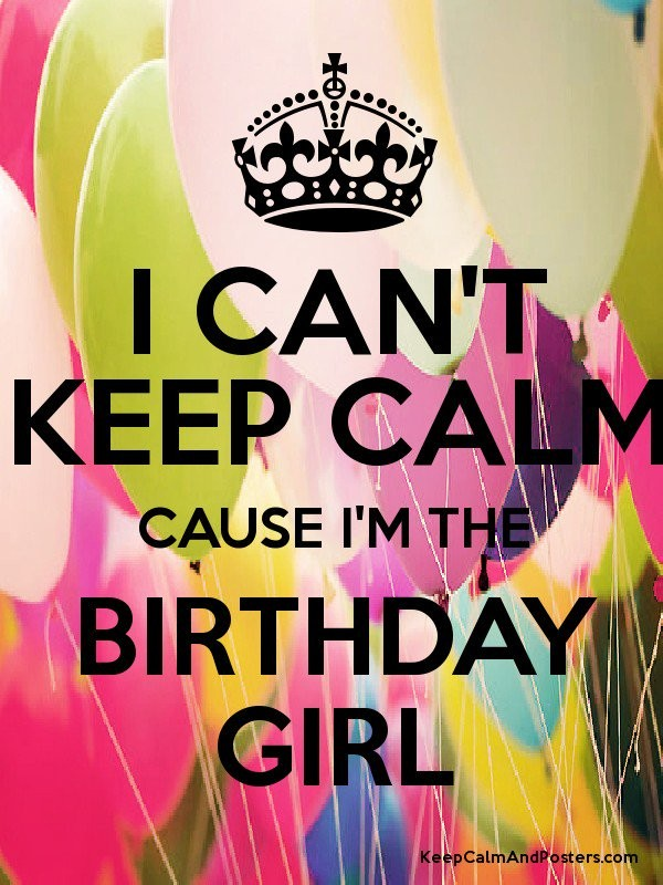 Im The Birthday Girl Quote 3 Picture Quote #1