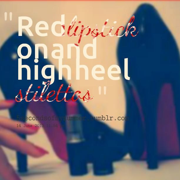 high heels quotes high heels sayings high heels