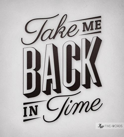 Take Me Back Quote 1 Picture Quote #1