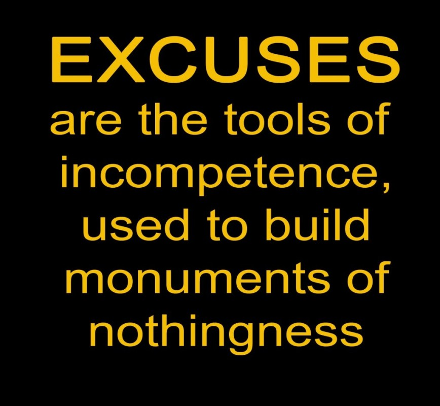 Make No Excuses Quote 4 Picture Quote #1