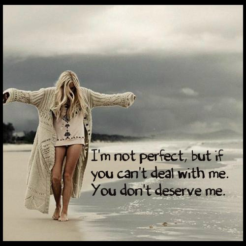 You Dont Deserve Me Quote 3 Picture Quote #1