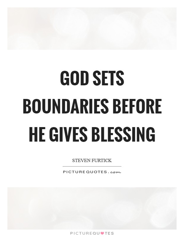 God sets boundaries before He gives blessing Picture Quote #1